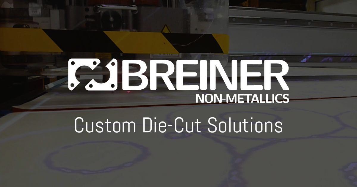 Breiner Non-Metallics | Custom Non-Metallic Die Cutting Solutions
